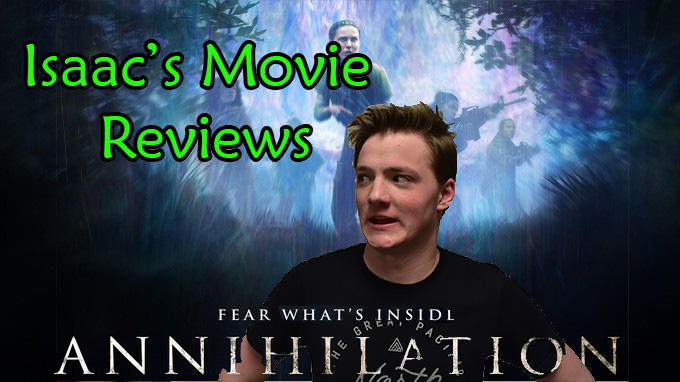 Isaac's Movie Reviews: Annihilation (R)