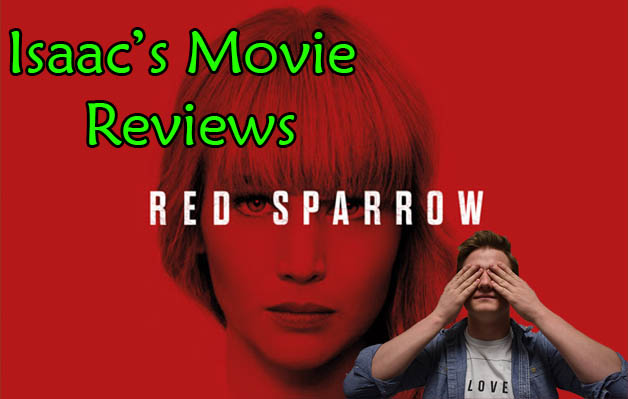 Isaac's Movie Reviews: Red Sparrow (R)